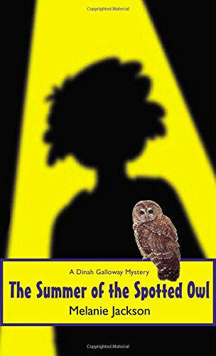 The Summer of the Spotted Owl (Dinah Galloway) Melanie Jackson