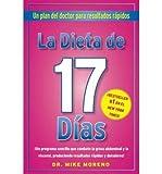 img - for BY Moreno, Mike ( Author ) [{ La Dieta de 17 Dias: Un Plan del Doctor Para Resultados Rapidos = The 17 Days Diet (Spanish) - By Moreno, Mike ( Author ) Aug - 23- 2011 ( Paperback ) } ] book / textbook / text book