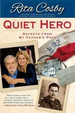 Rita Cosby: Quiet Hero : Secrets from My Father's Past (Paperback); 2016 Edition