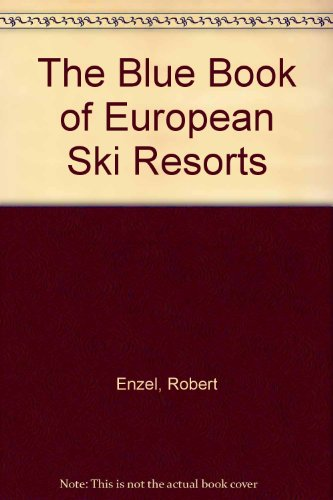 Download The Blue Book Of European Ski Resorts Book Pdf Audio Id