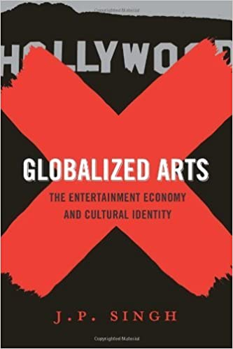 Book Globalized Arts: The Entertainment Economy and Cultural Identity by J. P. Singh (2014-04-08)