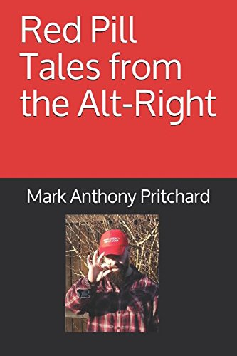 Red Pill Tales from the Alt-Right: Volume One