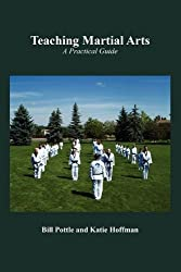 TEACHING MARTIAL ARTS: A Practical Guide