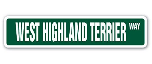 Cortan360 WEST HIGHLAND TERRIER Street Sign dog puppy breeder pet yard 8