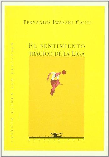 El sentimiento tragico de la Liga, 1993-1994 (Coleccion Los Cuatro vientos) (Spanish Edition)