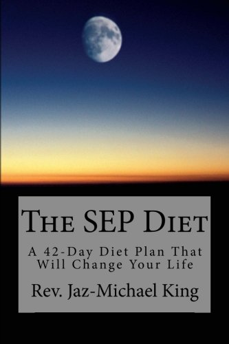 The SEP Diet: A 42-Day Diet Plan That Will Change Your Life