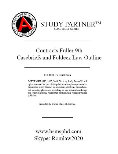 Download Casebriefs and Foldeez Law Outline For the casebook titled Basic Contract Law, 9th Fuller, Eisenberg ISBN-13: 9780314200358 ISBN-10:0314200355 ISBN-13: 9781634609579 pdf