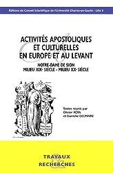 Activités apostoliques et culturelles en Europe et au Levant : Notre-Dame de Sion, milieu XIXe siècle - milieu XXe siècle
