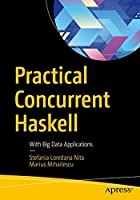 Practical Concurrent Haskell: With Big Data Applications Front Cover