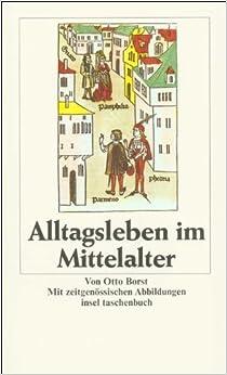Alltagsleben im Mittelalter (Insel Taschenbuch) (German Edition) by Otto Borst (1983-01-01)