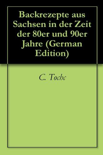 Backen mit Rezepten aus den 80er und 90er Jahren - Band 1 (German Edition)