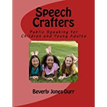 Speech Crafters: Public Speaking for Children and Young Adults by Beverly Jones-Durr (2014-11-08)