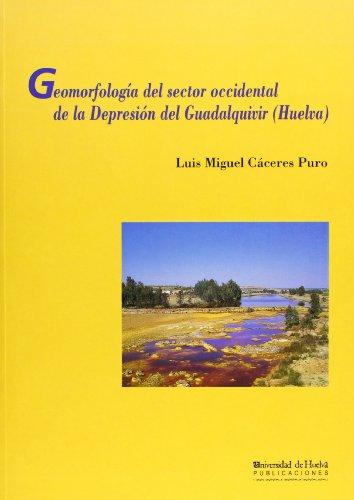 Descargar Libro Geomorfología Del Sector Occidental De La Depresión Del Guadalquivir Luis Miguel Cáceres Puro