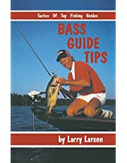 Bass Guide Tips: Tactics of Top Fishing Guides Book 9