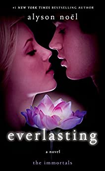 Everlasting: A Novel (The Immortals Book 6) by [Noël, Alyson]