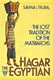 Hagar the Egyptian: The Lost Tradition of the Matriarchs