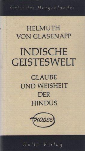 Indische Geisteswelt - Glaube und Weisheit der Hindus - Band 1