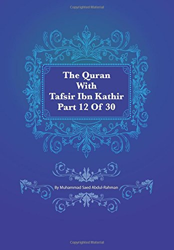 The Quran With Tafsir Ibn Kathir Part 12 of 30: Hud 006 To Yusuf 052 (Volume 12) ebook