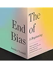 The End of Bias: A Beginning: The Science and Practice of Overcoming Unconscious Bias