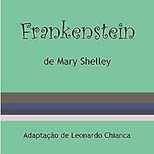 Frankenstein [Portuguese Edition] Audiobook by Mary Shelley Narrated by Alecs Lima, Antonio Carlos Prado Mói, Di Ramon, Gabriela Rocha, Guilherme Lopes, Marcio Brodt