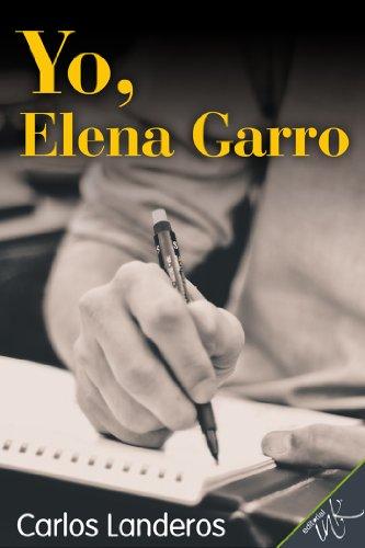 Descargar Libro Yo, Elena Garro Carlos Landeros