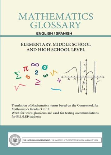 Mathematics Glossary - English/Spanish - Elementary, Middle School and High School Level (English and Spanish Edition)