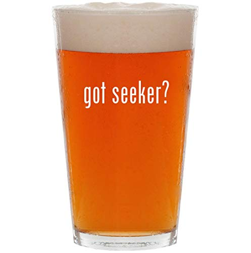 got seeker? - 16oz Pint Beer Glass -