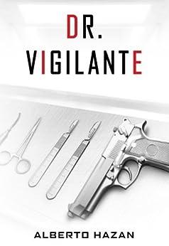 Dr. Vigilante by [Hazan, Alberto]