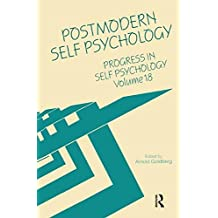 Progress in Self Psychology, V. 18: Postmodern Self Psychology