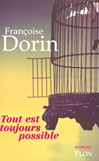 Tout est toujours possible : roman, Dorin, Françoise