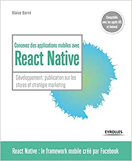 concevez des applications mobiles avec react native developpement publication sur les stores et strategie marketing blanche