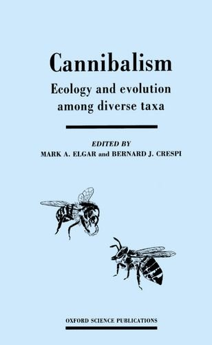 Cannibalism: Ecology and Evolution among Diverse Taxa (Oxford Science Publications)