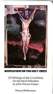 Meditations on the Holy Cross by John Warren Oakes