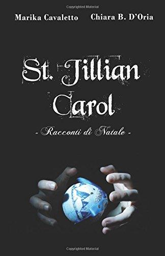 St. Jillian Carol: Racconti di Natale Copertina flessibile – 9 gen 2018 Chiara B. D' Oria Marika Cavaletto Independently published 1976817552