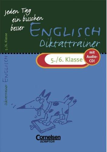 Jeden Tag ein bisschen besser - Englisch: 5./6. Schuljahr - Diktattrainer mit eingeheftetem Lösungsteil (4 S.): Mit Text-CD