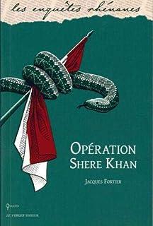 Opération Shere-Khan : une enquête de Jules meyer, Fortier, Jacques