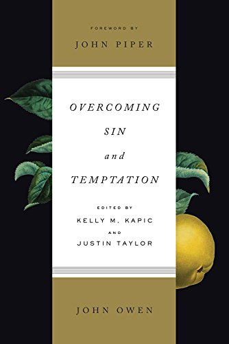 Overcoming Sin and Temptation (Foreword by John Piper): Three Classic Works by John Owen cover