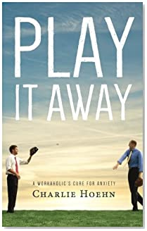Play It Away: A Workaholic