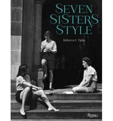 Read Online Seven Sisters Style: The All-American Preppy Look (Hardback) - Common pdf epub