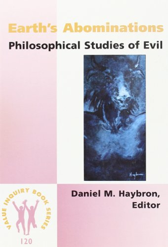Earth's Abominations: Philosophical Studies of Evil (Value Inquiry Book Series 120)