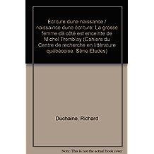 ÉCRITURE D'UNE NAISSANCE - NAISSANCE D'UNE ÉCRITURE