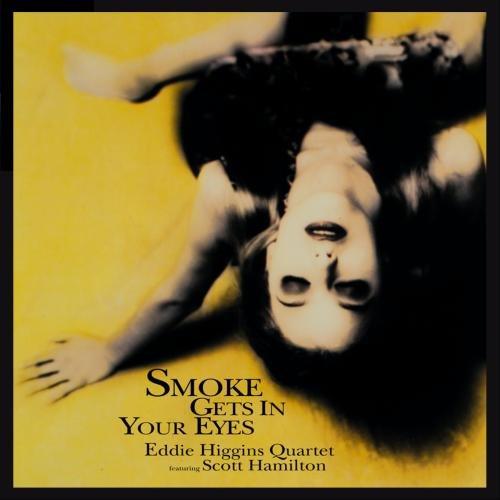 Eddie Higgins Quartet Featuring Scott Hamilton - Smoke Gets In Your Eyes -  Amazon.com Music