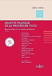 Droit et pratique de la procédure civile 2014/2015. Droits interne et de l'Union européenne. - 8e éd: Droits interne et de l'Union européenne - 8ème éd.