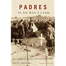 [ Padres in No Man's Land: Canadian Chaplains and the Great War Crerar, Duff ( Author ) ] { Paperback } 2014