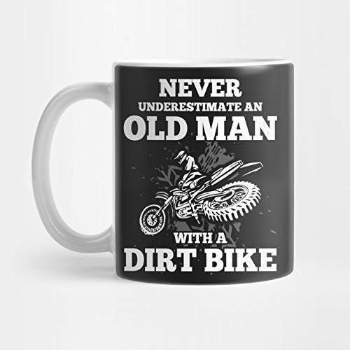 Never underestimate an old man with a dirt bike Mug Standard Mug Mug Coffee Mug Tea Mug - 11 oz Premium Quality printed coffee mug - Unique Gifting ideas for Friend/coworker/loved ones(Coffee Mug)