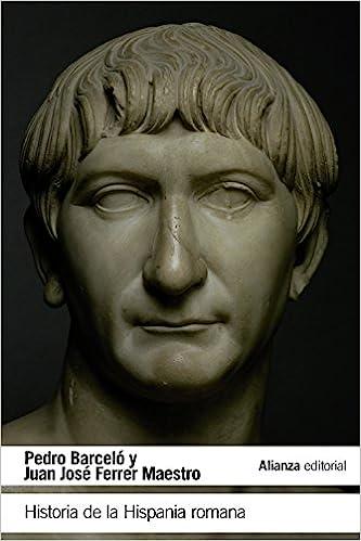 Historia de la Hispania romana El libro de bolsillo - Historia: Amazon.es: Barceló, Pedro, Ferrer Maestro, Juan José: Libros
