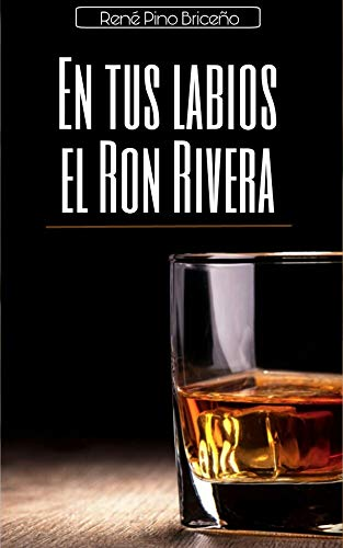 En tu labios el Ron Rivera (Spanish Edition)