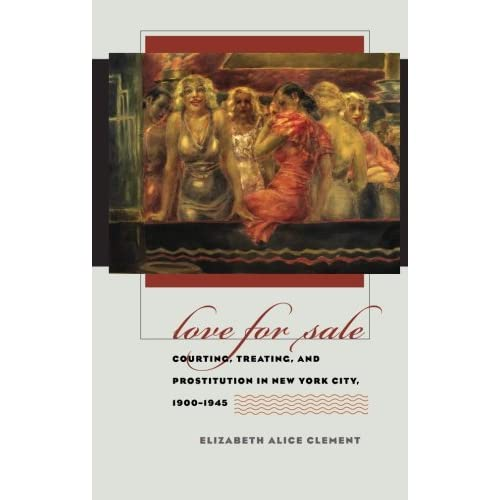 Love for Sale: Courting, Treating, and Prostitution in New York City, 1900-1945 (Gender and American Culture) (Paperback)