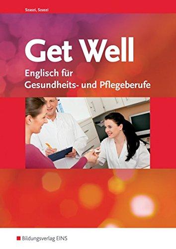 Get Well. Englisch für Gesundheitsberufe. - Well Iris Get