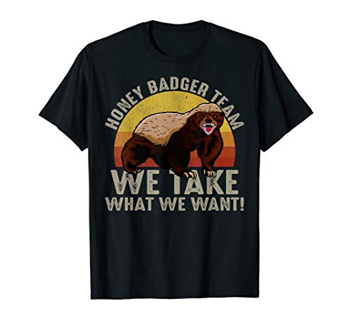 Retro Vintage Honey Badger Team We Take What We Want Tshirt